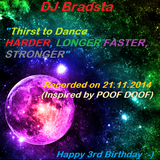 """""""Thirst to Dance, HARDER, LONGER, FASTER, STRONGER"""" inspired by POOF DOOF :-)"""