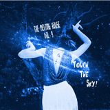 The Melting House Vol. 9  Touch The Sky!