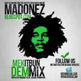Mek it Bun Dem Mix (Madonez.Blogspot.com - Best Reggae Promo Mix)
