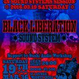 BLACK LIBERATION SOUND SYSTEM at Shimokitazawa ERA 2016.3.19