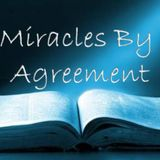 Miracles By Agreement