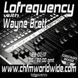 Wayne Brett's Lofrequency Show on Chicago House FM 29-07-17