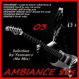 AMBIANCE 80s 03 (Foreigner, Chicago, Scorpions, Crowded House, Spandau Ballet, Century)