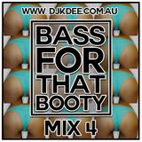 DJ K DEE - BASS FOR THAT BOOTY 4
