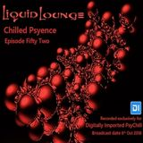 Liquid Lounge - Chilled Psyence (Episode Fifty Two) Digitally Imported Psychill October 2018