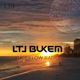 LUCIDFLOW RADIO 138: LTJ BUKEM - LUCIDFLOW-RECORDS_COM