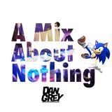 A Mix About Nothing - 10/03/2017 (Weekly Mix)