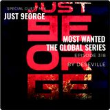 JUST 9EORGE Guest Mix for DESEVILLE (S.Y.L.) Most Wanted the Global Series Episode 318