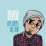 Kolaz Dice EP 202: Los Reyes del Dub