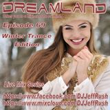 Dreamland Episode 69, December 20th, 2017, Winter Trance Edition