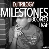 Milestones Trap Mix #30ON30 Dj Trilogy