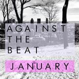 Against The Beat - January