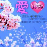愛♡LOVE〜泣きたい時に聞きたいJ-POPバラードMIX〜