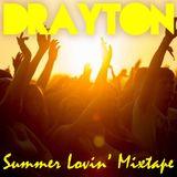 Drayton - Summer Lovin' Mixtape