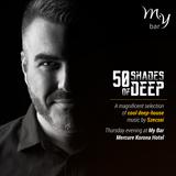 2017.04.20. - 50 Shades of Deep Live - MyBar, Budapest - Thursday