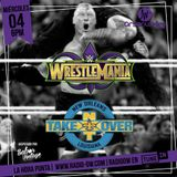 Especial Wrestlemania 34 y NXT TakeOver New Orleans