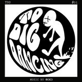 To Dig Dancing #01