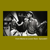 BBC Radio 6 music - From Mento to Lovers' Rock - Episode01