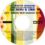Ultimate Garage CD1 - Brand New Garage Mixed By DJ Son E Dee Vol 1