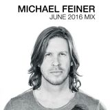 Michael Feiner - June 2016 Mix