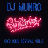 Glitterbox 80's Soul Revival Mix  Vol.2 - DJ Munro