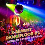K-REMENT DANCEFLOOR #2