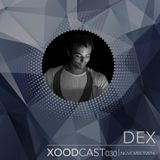 XOODcast 030 - Dex - November2016