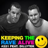 Keeping The Rave Alive Episode 221 featuring Dillytek
