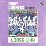 Funky Corners Show #392 08-30-2019 Featuring Loose Link