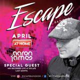 DJ Aaron James - Escape At Home Series (April) - Escape Bangkok [Live Set]