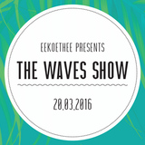 Waves Show #3 - 20/03/2016