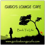 Guido's Lounge Cafe Broadcast 0266 Back To Life (20170407)