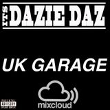 Uk Garage Mixed By @ItsDazieDaz