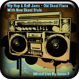 Hip Hop & RnB Jams - Old Skool Flava With New Skool Style