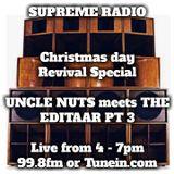 CHRISTMAS REVIVAL, UNCLE NUTS MEETS EDITAAR PT.1
