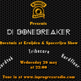 DJ BoneBreAker @In Progress Radio - Kruijden & Spacerijen Questmix Show 8 [29-05-2013]