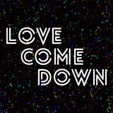 Love Come Down DJs Live @ Love Come Down NYE '15