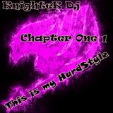 KnighteK DJ CH 1 - This Is My Hardstyle