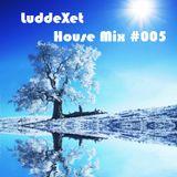 LuddeXet - House Mix #005