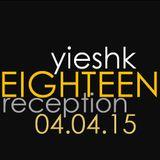 yieshk • EIGHTEEN • Reception 04.04.15