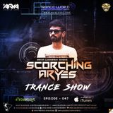 SCORCHING ARYes Episode 047 - ARYA (Jignesh Shah)