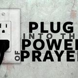 Plug Into the Power of Prayer - Audio