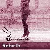 Rebirth [Multivalensa 056]