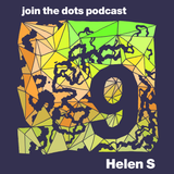 Join The Dots #9 // Helen S