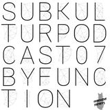 Subkultur Podcast 07 by Function