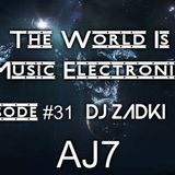 DJ ZADKI Present.-The World Is Music Electronic (Episode #31)[AJ7]