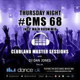 CMS68t - Clubland Master Sessions (Thur) - DJ Dan Jones - Dance Radio UK (16 MAR 2017)