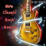 80's Classic Rock Remix