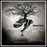 Marked Roots - Manu Of G