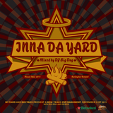 inna da yard - mixed by dj big dog